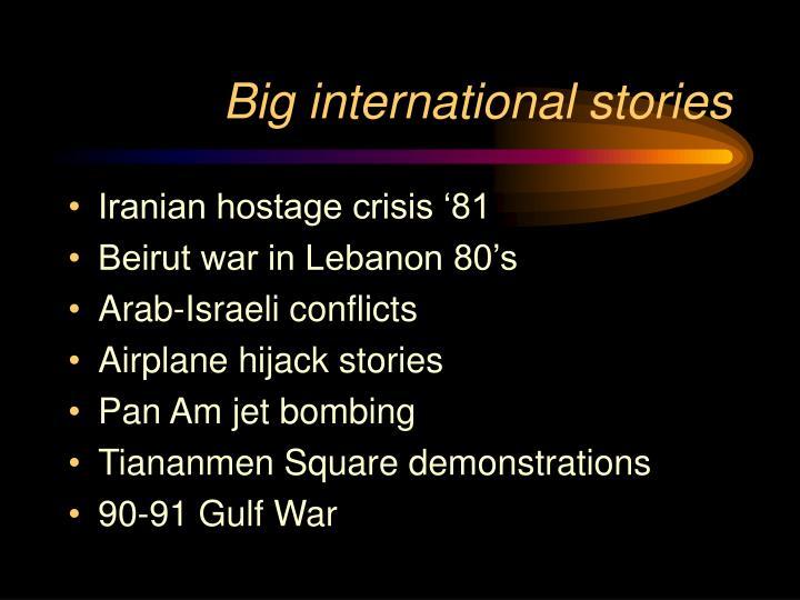 Big international stories