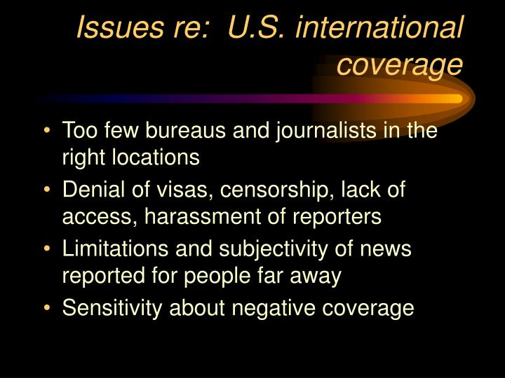 Issues re:  U.S. international coverage