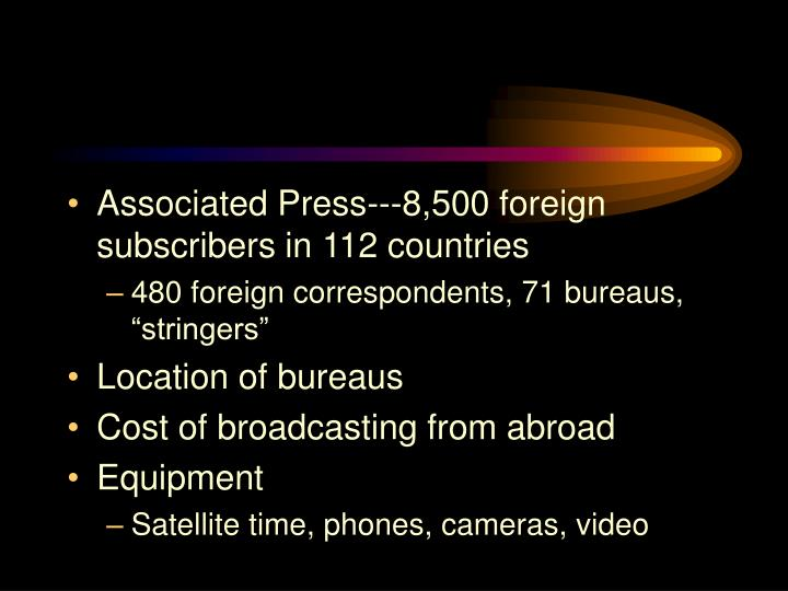 Associated Press---8,500 foreign subscribers in 112 countries