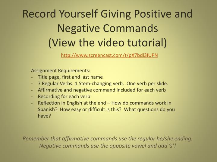 Record yourself giving positive and negative commands view the video tutorial