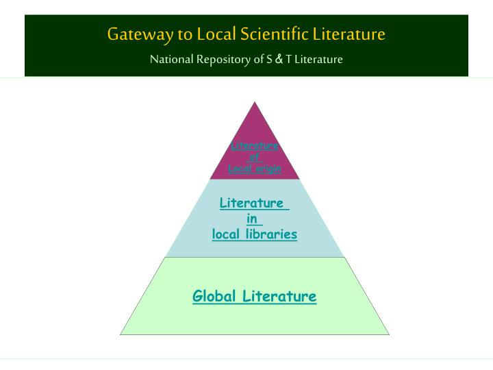 Gateway to local scientific literature national repository of s t literature