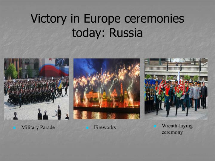 Victory in Europe ceremonies today: Russia
