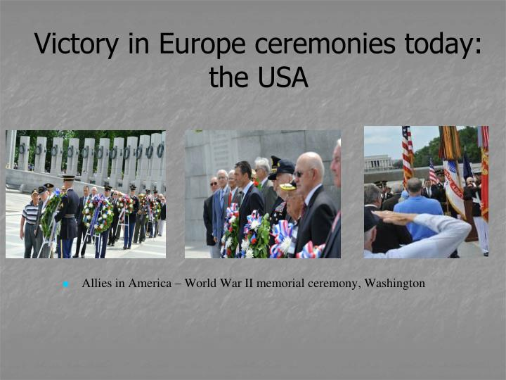 Victory in Europe ceremonies today: the USA