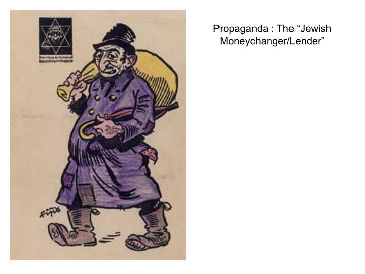 "Propaganda : The ""Jewish Moneychanger/Lender"""