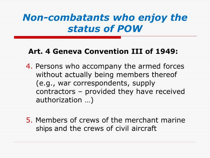 Non-combatants who enjoy the status of