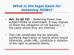 what is the legal basis for detaining pows