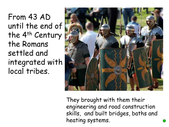 From 43 AD until the end of the 4