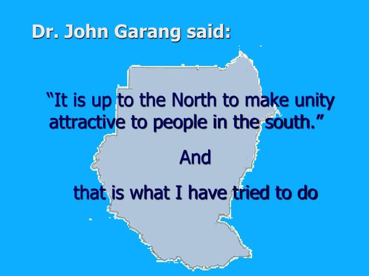 Dr. John Garang said: