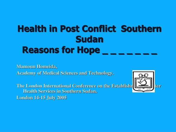 Health in Post Conflict  Southern Sudan