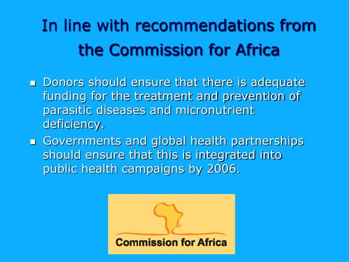 In line with recommendations from the Commission for Africa