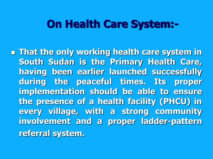 On Health Care System:-