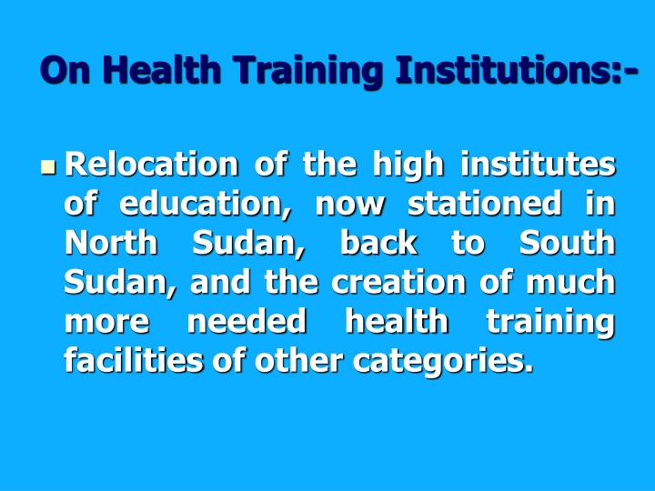 On Health Training Institutions:-