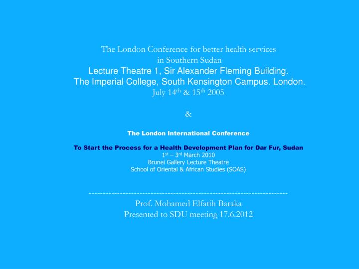 The London Conference for better health services