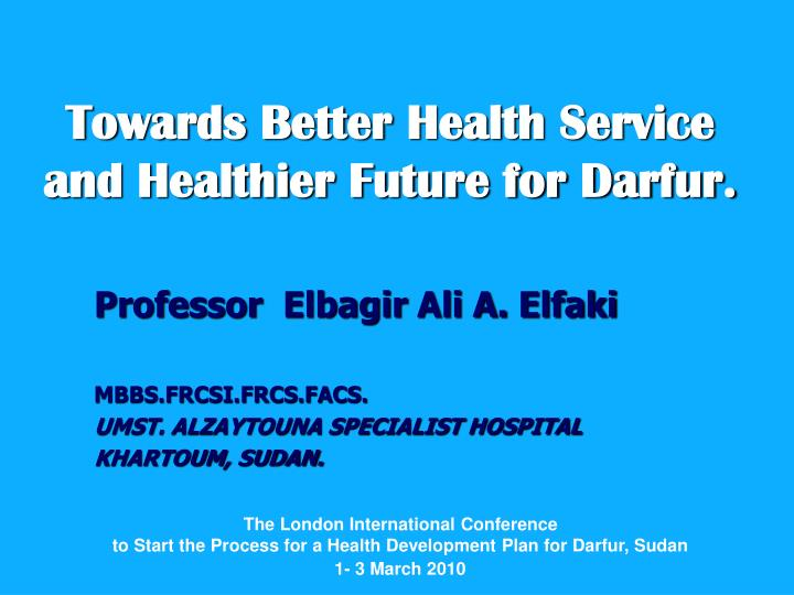 Towards Better Health Service and Healthier Future for Darfur.