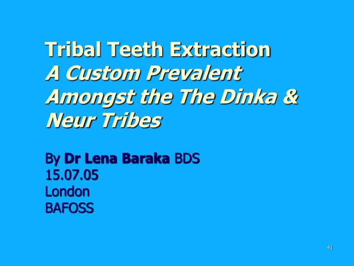 Tribal Teeth Extraction