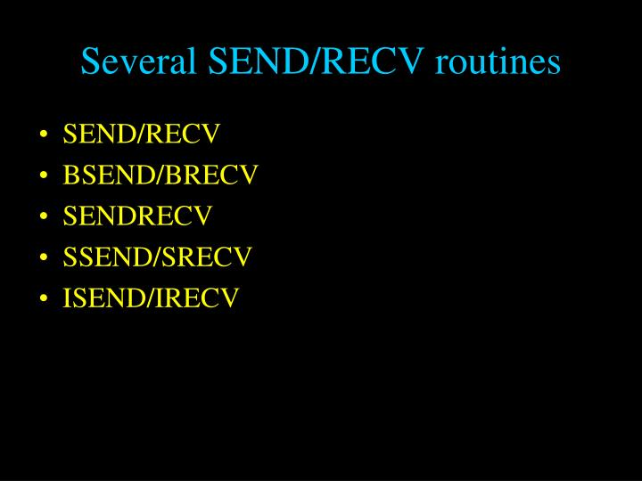 Several SEND/RECV routines