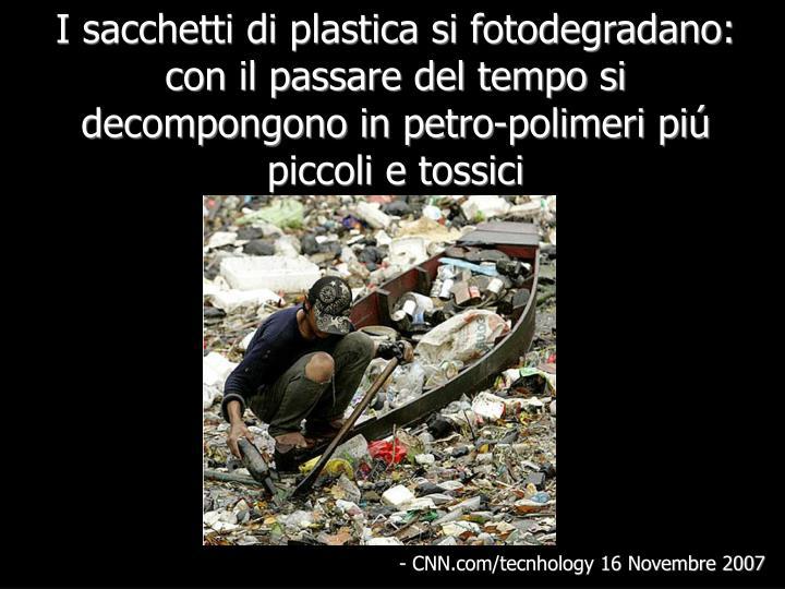 I sacchetti di plastica si fotodegradano: