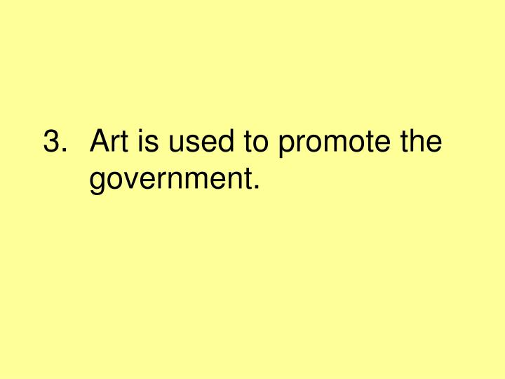 Art is used to promote the government.
