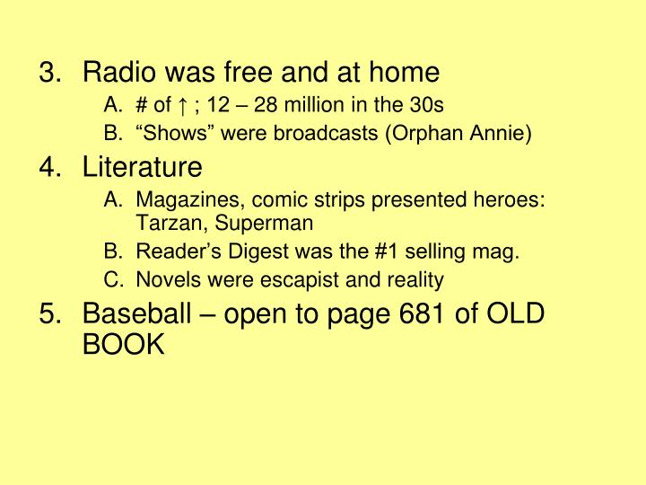 Radio was free and at home