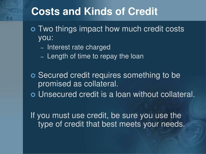 Costs and Kinds of Credit