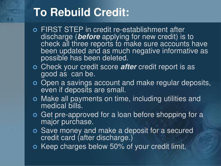 To Rebuild Credit: