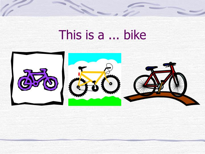 This is a ... bike