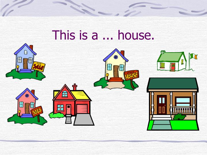 This is a ... house.
