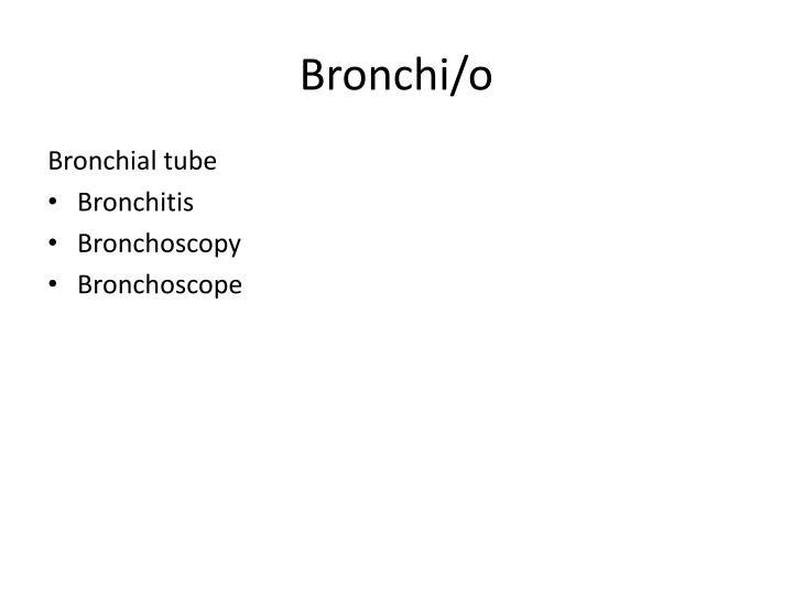 Bronchi/o