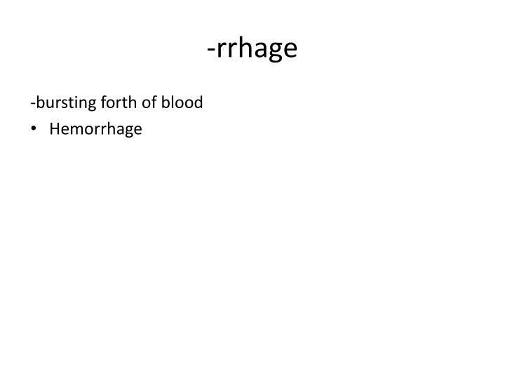 -rrhage