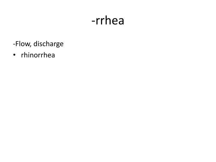 -rrhea