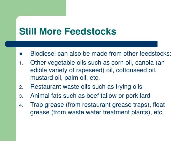 Still More Feedstocks
