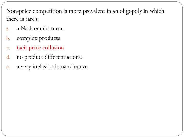 Non-price competition is more prevalent in an oligopoly in which there is (are):