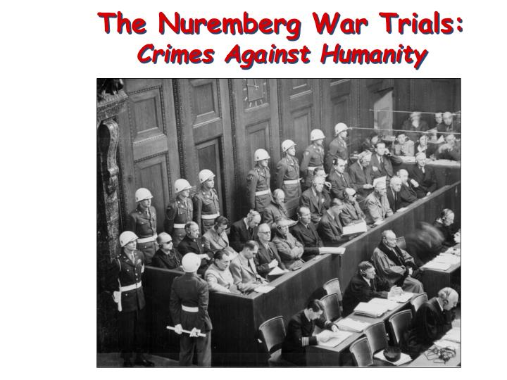 The Nuremberg War Trials: