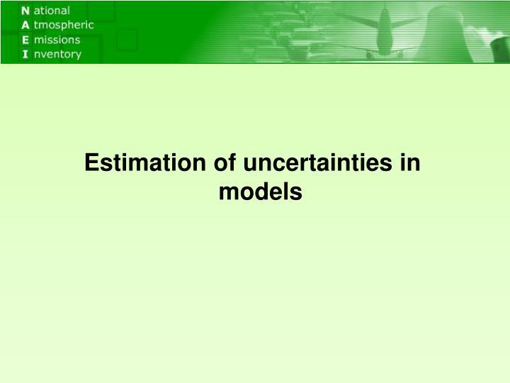Estimation of uncertainties in models