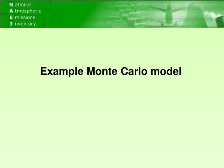 Example Monte Carlo model