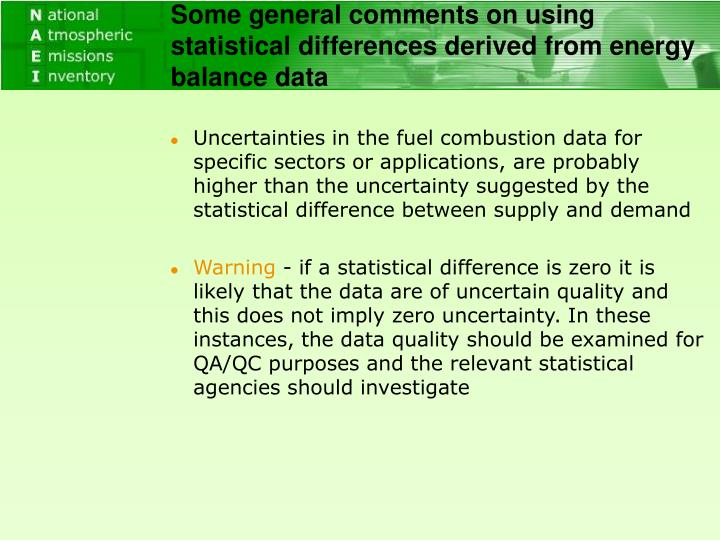 Some general comments on using statistical differences derived from energy balance data