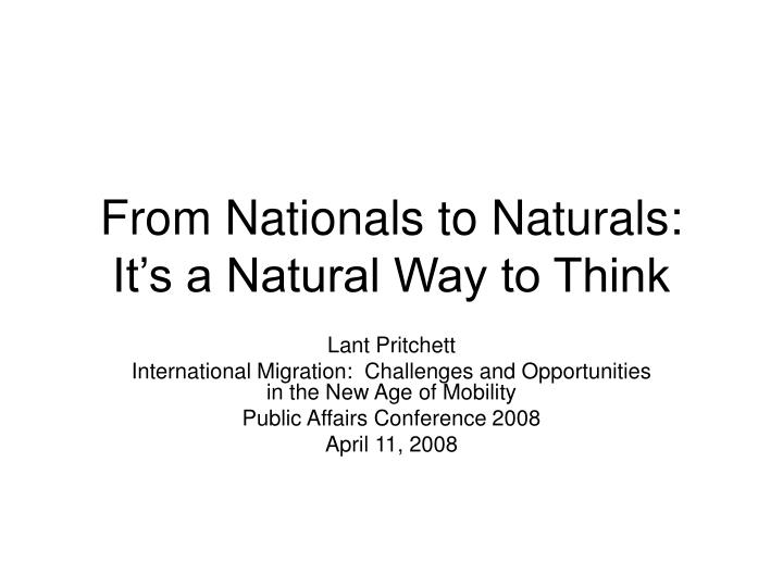 From nationals to naturals it s a natural way to think