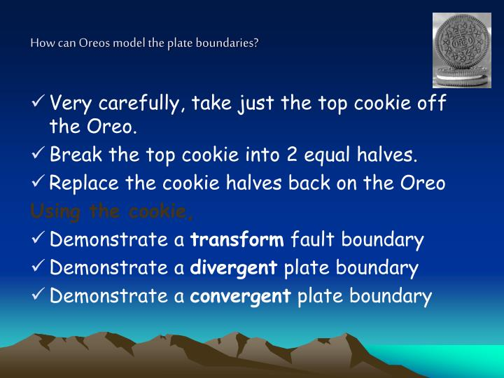 How can Oreos model the plate boundaries?