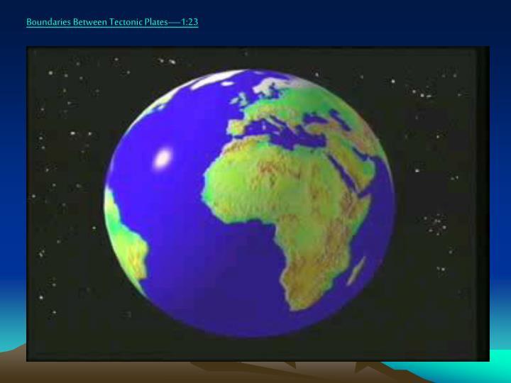 Boundaries Between Tectonic Plates—1:23