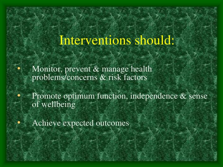 Interventions should: