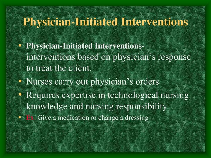Physician-Initiated Interventions