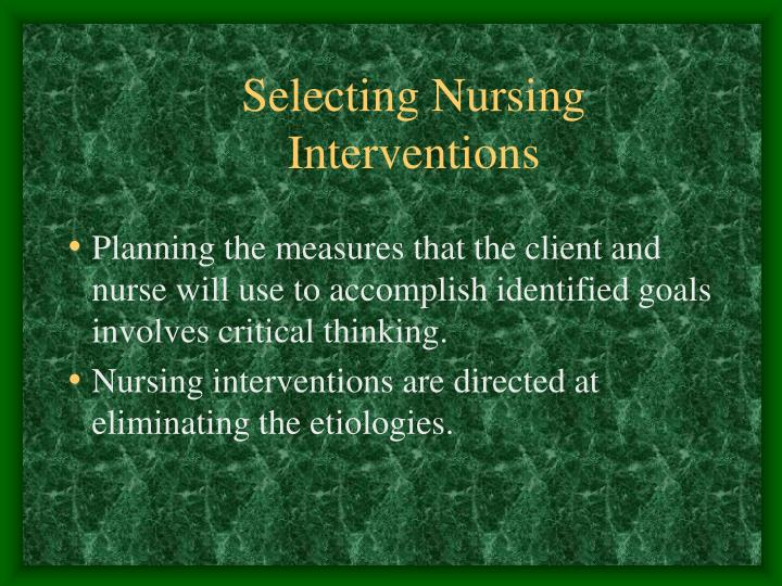 Selecting Nursing Interventions