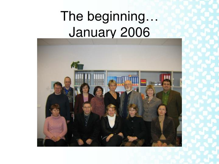 The beginning january 2006