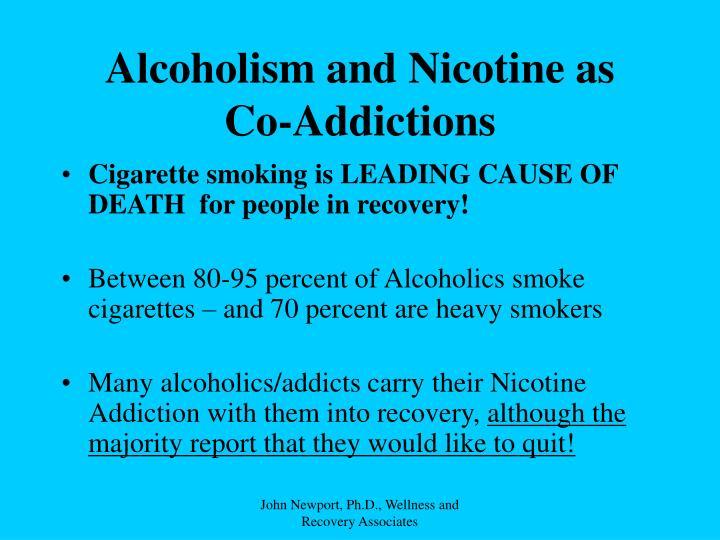 Alcoholism and Nicotine as