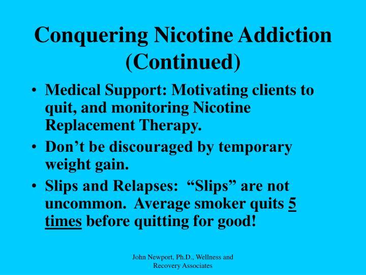 Conquering Nicotine Addiction (Continued)