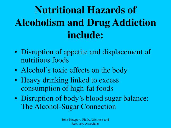 Nutritional Hazards of Alcoholism and Drug Addiction include: