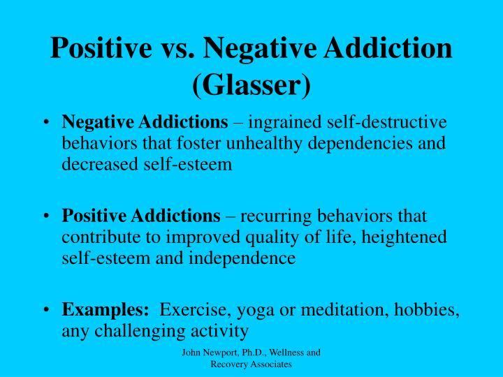 Positive vs. Negative Addiction (Glasser)