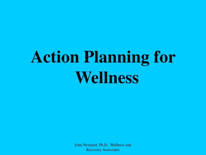 Action Planning for Wellness