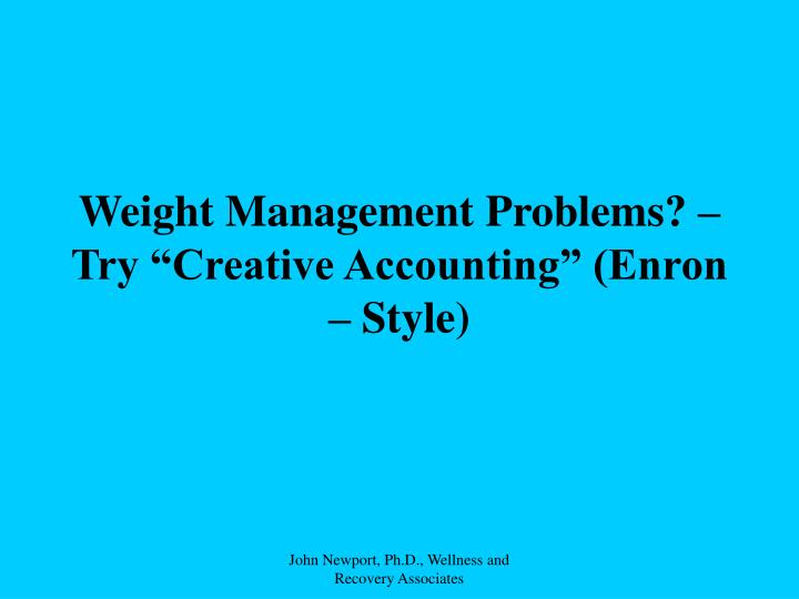 Weight Management Problems? –
