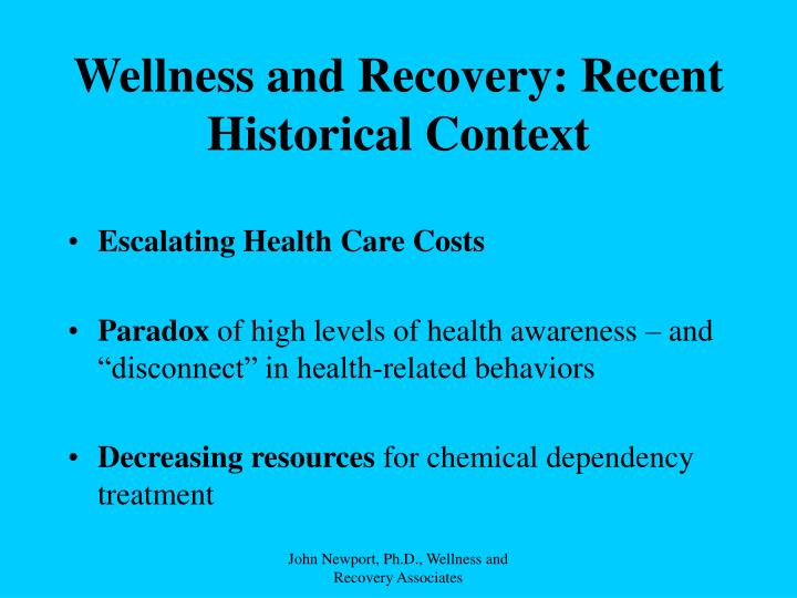 Wellness and Recovery: Recent Historical Context